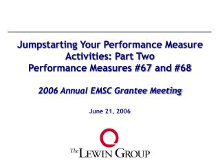 Jumpstarting Your Performance Measure Activities: Part Two Performance Measures 67 and 68  2006 Annual EMSC Grantee Meet
