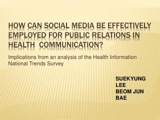 How can social media be effectively employed for public relations in health  communication