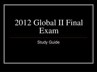 2012 Global II Final Exam