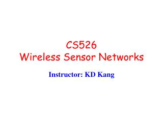 CS526  Wireless Sensor Networks