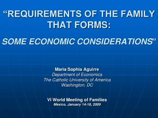 """REQUIREMENTS OF THE FAMILY THAT FORMS:  SOME ECONOMIC CONSIDERATIONS """