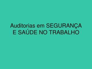 Auditorias em SEGURAN A E SA DE NO TRABALHO