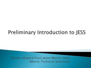 Preliminary Introduction to JESS