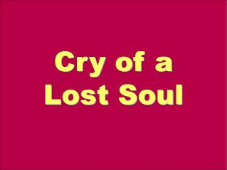 Cry of a Lost Soul