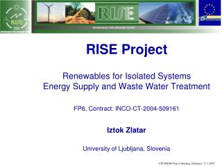 RISE Project  Renewables for Isolated Systems   Energy Supply and Waste Water Treatment  FP6, Contract: INCO-CT-2004-509