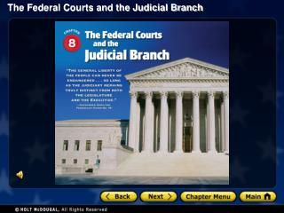 Section 1: The Federal Court System Section 2: Lower Federal Courts Section 3: The Supreme Court