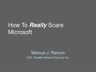 How To Really Scare Microsoft