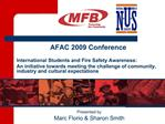 AFAC 2009 Conference    International Students and Fire Safety Awareness: An initiative towards meeting the challenge of