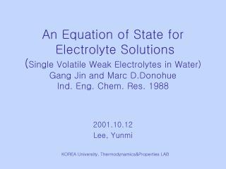 An Equation of State for  Electrolyte Solutions  Single Volatile Weak Electrolytes in Water  Gang Jin and Marc D.Donohue