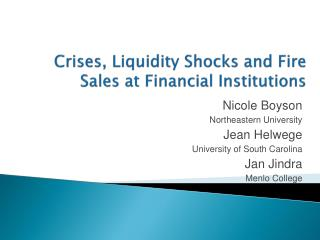 Crises, Liquidity Shocks and Fire Sales at Financial Institutions