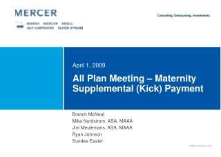 All Plan Meeting   Maternity Supplemental Kick Payment