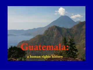 Why study Guatemala