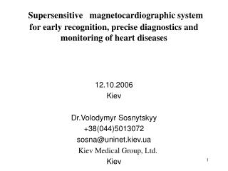 Supersensitive   magnetocardiographic system for early recognition, precise diagnostics and monitoring of heart diseases