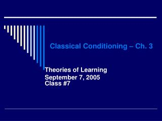 Classical Conditioning   Ch. 3