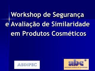 Workshop de Seguran a e Avalia  o de Similaridade  em Produtos Cosm ticos