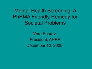 Mental Health Screening: A PhRMA Friendly Remedy for Societal Problems