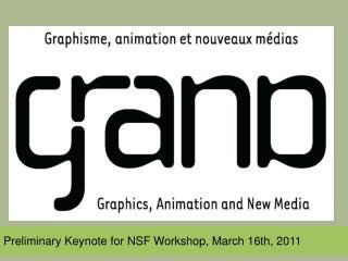 Preliminary Keynote for NSF Workshop, March 16th, 2011