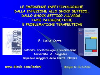 LE EMERGENZE INFETTIVOLOGICHE DALLA INFEZIONE ALLO SHOCK SETTICO,  DALLO SHOCK SETTICO ALL ARDS: TAPPE PATOGENETICHE  E