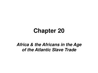 Africa  the Africans in the Age of the Atlantic Slave Trade