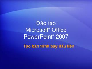 o to Microsoft  Office  PowerPoint  2007