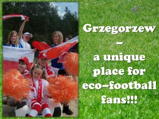 Grzegorzew    a unique place for eco football fans