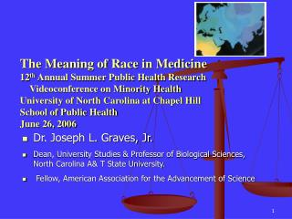 The Meaning of Race in Medicine 12th Annual Summer Public Health Research     Videoconference on Minority Health Univers