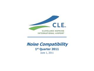 Noise Compatibility   1st Quarter 2011  June 1, 2011