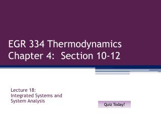 EGR 334 Thermodynamics Chapter 4:  Section 10-12