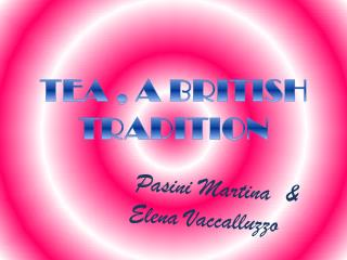 TEA , A BRITISH TRADITION