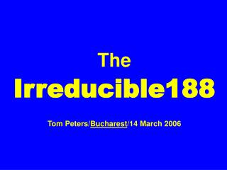 The Irreducible188  Tom Peters