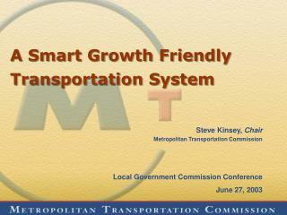 A Smart Growth Friendly Transportation System