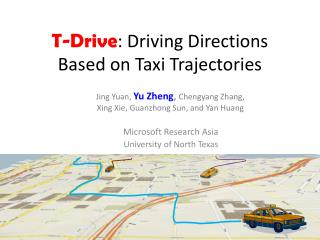 T-Drive: Driving Directions Based on Taxi Trajectories