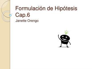 Formulaci n de Hip tesis Cap.6