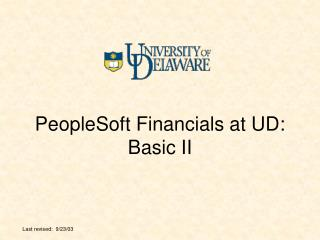 PeopleSoft Financials at UD: Basic II