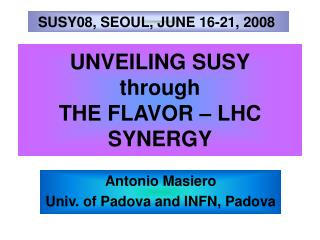 UNVEILING SUSY through THE FLAVOR   LHC SYNERGY