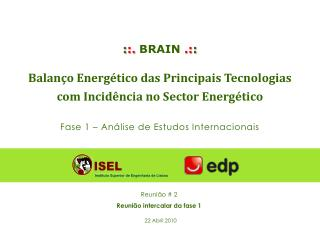 ::. BRAIN .:: Balan o Energ tico das Principais Tecnologias com Incid ncia no Sector Energ tico  Fase 1   An lise de Est