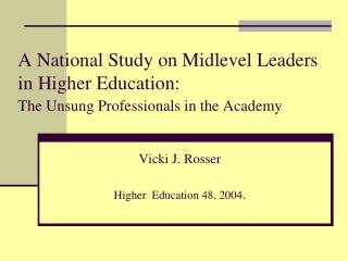 A National Study on Midlevel Leaders in Higher Education:  The Unsung Professionals in the Academy