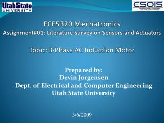 ECE5320 Mechatronics Assignment01: Literature Survey on Sensors and Actuators   Topic: 3-Phase AC Induction Motor