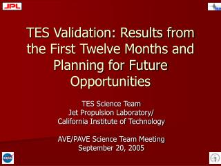 TES Validation: Results from the First Twelve Months and Planning for Future Opportunities