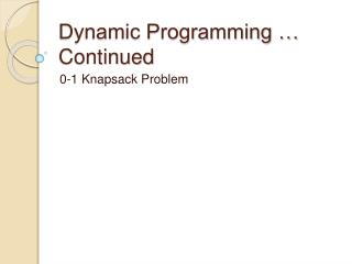 Dynamic Programming   Continued