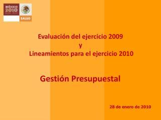 Evaluaci n del ejercicio 2009 y  Lineamientos para el ejercicio 2010