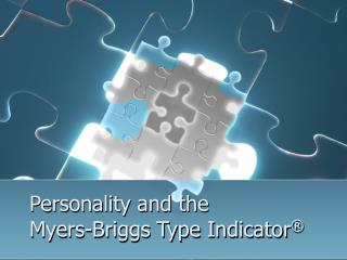 Personality and the  Myers-Briggs Type Indicator