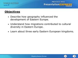 Describe how geography influenced the  development of Eastern Europe. Understand how migrations contributed to cultural