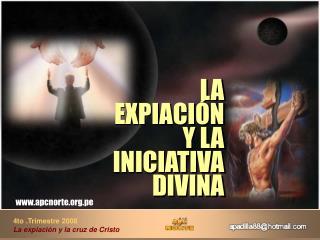 4to .Trimestre 2008  La expiaci n y la cruz de Cristo