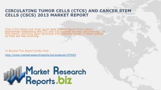 Circulating Tumor Cells (CTCs) and Cancer Stem Cells (CSCs)