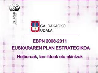 EBPN 2008-2011  Helburuak, lan-ildoak eta ekintzak