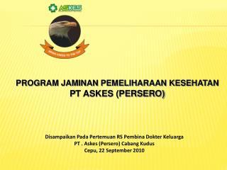 PROGRAM JAMINAN PEMELIHARAAN KESEHATAN  PT ASKES PERSERO