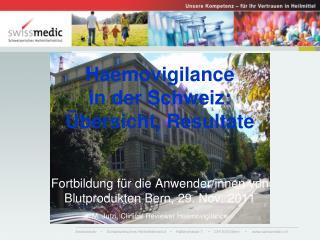 Haemovigilance  in der Schweiz:  bersicht, Resultate