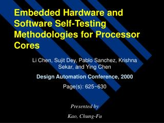 Embedded Hardware and Software Self-Testing Methodologies for Processor Cores