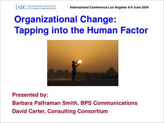 Organizational Change: Tapping into the Human Factor